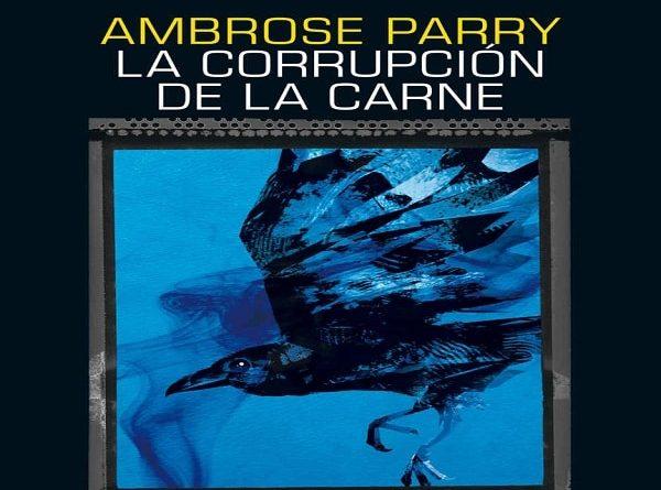 resena la corrupcion de la carne ambrose parry e1613751120653